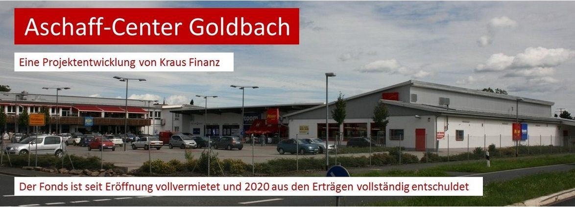 Die Einzelhandelsimmobilie Aschaff-Center in Goldbach bei Aschaffenburg wurde von Kraus Finanz 2005 als Immobilienfonds mit großem Erfolg aufgelegt.
